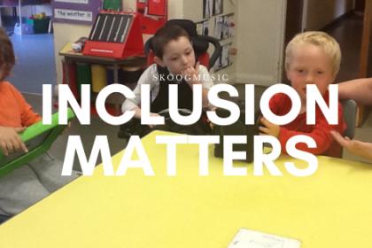 inclusion matters skoogmusic